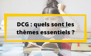 DCG quels sont les thèmes essentiels